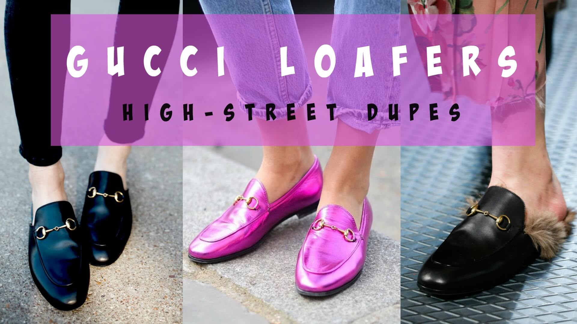 GUCCI LOAFERS HIGH STREET DUPES